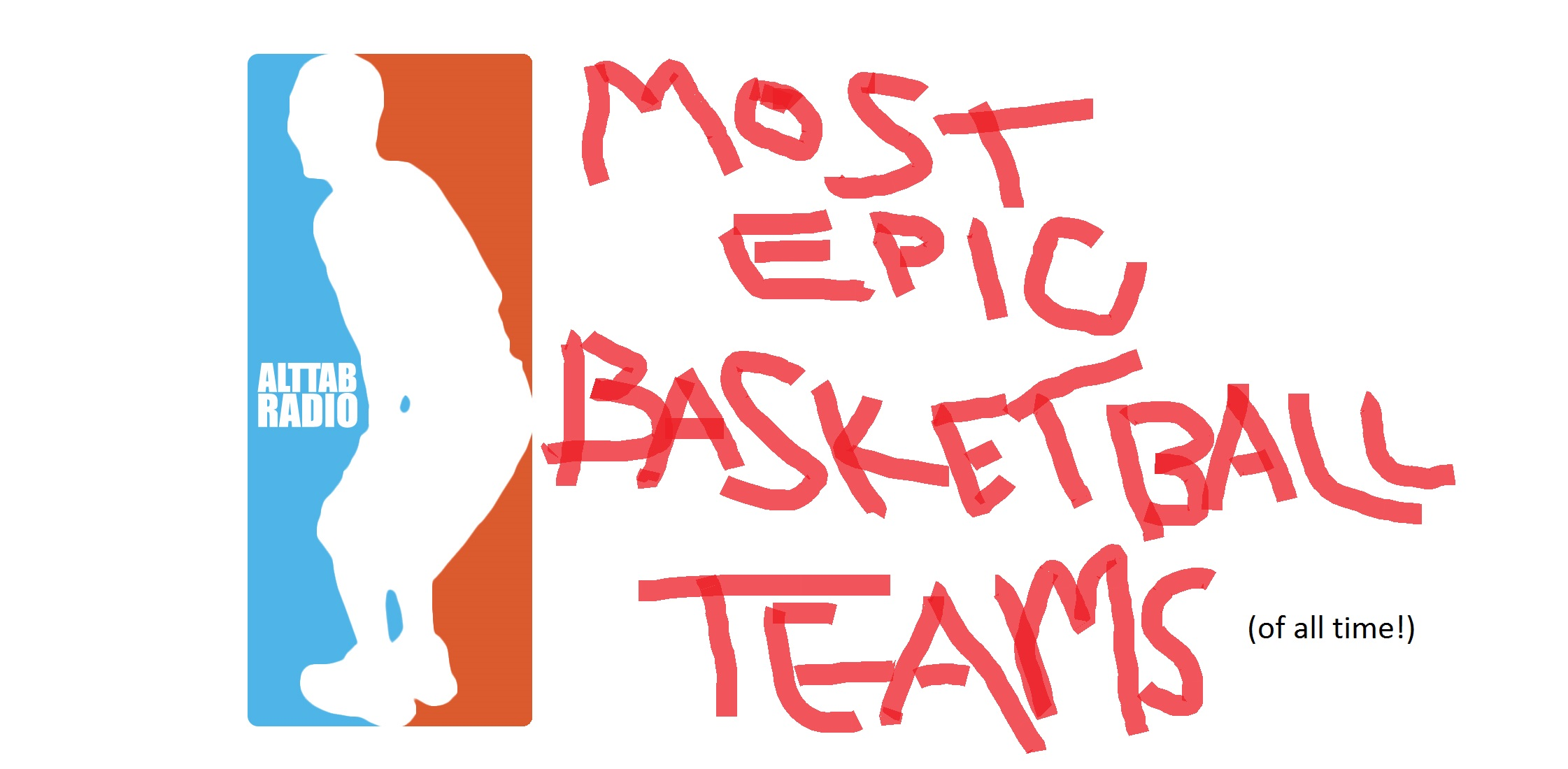 alttab most epic basketball teams of all time